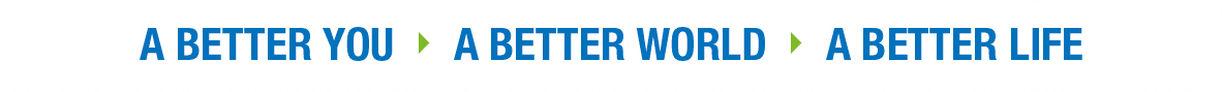 A Better You A Better World A Better Life